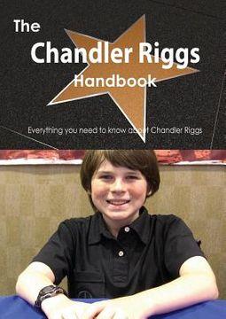 The Chandler Riggs Handbook