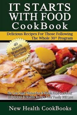 It Starts With Food Cookbook
