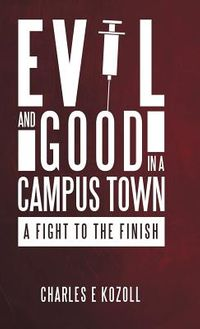 Evil and Good in a Campus Town