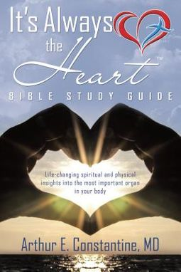 It?s Always the Heart Bible Study Guide