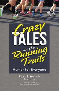 Crazy Tales on the Running Trails