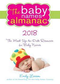 The Baby Names Almanac 2018