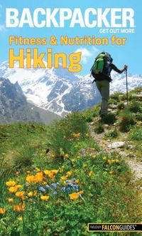Backpacker Fitness & Nutrition for Hiking