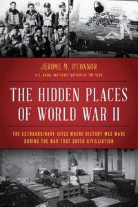 The Hidden Places of World War II