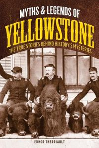 Myths & Legends of Yellowstone