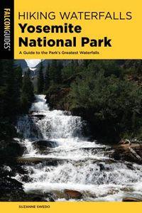 Falcon Guides Hiking Waterfalls Yosemite National Park