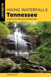 Falcon Guides Hiking Waterfalls Tennessee