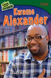 Game Changers Kwame Alexander