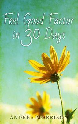 Feel Good Factor in 30 Days
