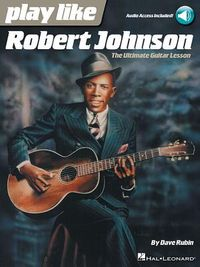 Play Like Robert Johnson