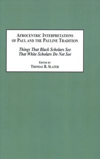 Afrocentric Interpretations of Paul and the Pauline Tradition