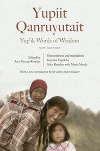 Yup'ik Words of Wisdom / Yupiit Qanruyutait