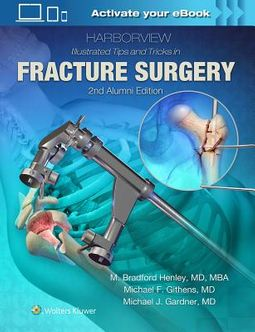 Harborview Illustrated Tips and Tricks in Fracture Surgery