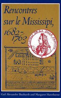 Rencontres Sur Le Mississipi 1682-1763