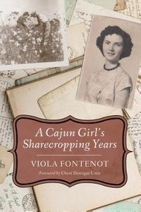 A Cajun Girl?s Sharecropping Years