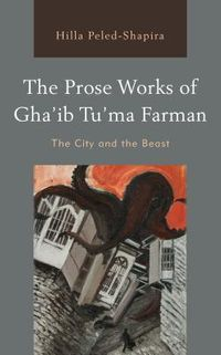 The Prose Works of Gha?ib Tu?ma Farman