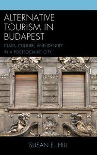 Alternative Tourism in Budapest