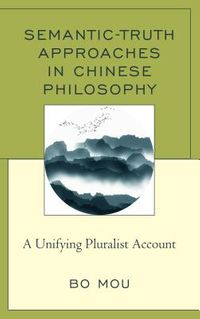 Semantic-Truth Approaches in Chinese Philosophy