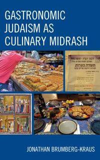 Gastronomic Judaism as Culinary Midrash