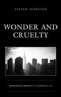 Wonder and Cruelty
