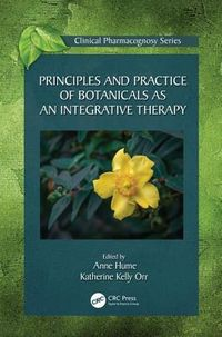 Principles and Practice of Botanicals As an Integrative Therapy