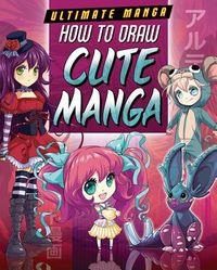 How to Draw Cute Manga