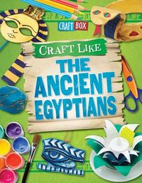 Craft Like the Ancient Egyptians