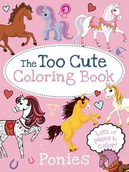 The Too Cute Coloring Book Ponies