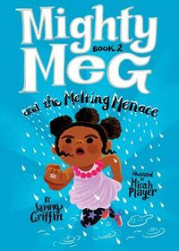 Mighty Meg and the Melting Menace