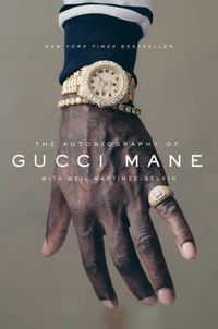2999d489acf ... The Autobiography of Gucci Mane