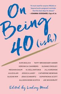 On Being 40ish