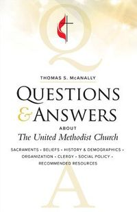 Questions & Answers About the United Methodist Church, Revised