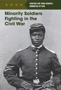 Minority Soldiers Fighting in the Civil War