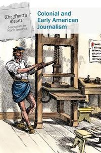 Colonial and Early American Journalism