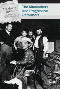 The Muckrakers and Progressive Reformers