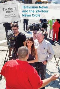 Television News and the 24-Hour News Cycle