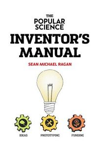 The Popular Science Inventor's Manual