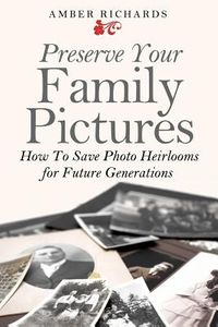 Preserve Your Family Pictures