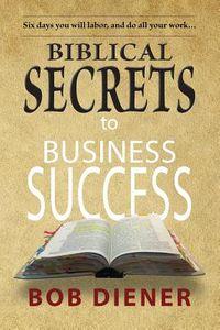 Biblical Secrets to Business Success