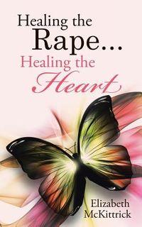 Healing the Rape... Healing the Heart
