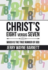 Christ?s Eight Versus Seven