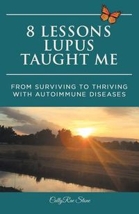 8 Lessons Lupus Taught Me