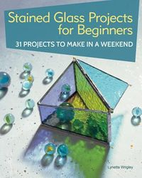 Stained Glass Projects for Beginners