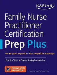 Kaplan Family Nurse Practitioner Certification Prep Plus