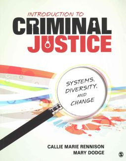 Introduction to Criminal Justice + Critical Issues in Crime and Justice,  2nd Ed  by Rennison, Callie Marie/ Dodge, Mary/ Maguire, Mary (EDT)/ Okada,