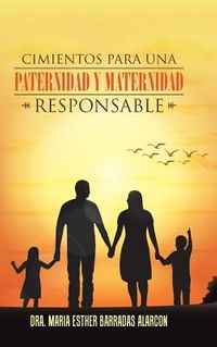 Cimientos Para Una Paternidad Y Maternidad Responsable
