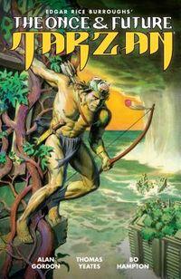 Edgar Rice Burroughs' The Once & Future Tarzan