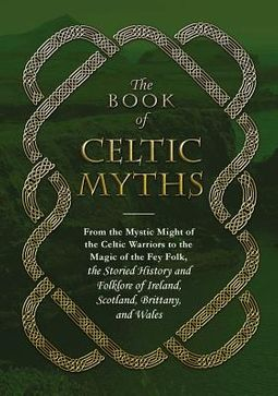 The Book of Celtic Myths