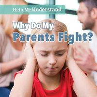 Why Do My Parents Fight?