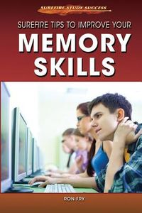 Surefire Tips to Improve Your Memory Skills